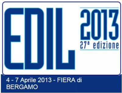 EDIL BERGAMO EXHIBITION - April 4-7, 2013